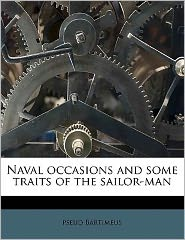 Naval occasions and some traits of the sailor-man - pseud Bartimeus
