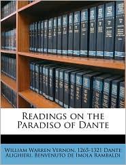 Readings On The Paradiso Of Dante - William Warren Vernon, 1265-1321 Dante Alighieri, Benvenuto de Imola Rambaldi