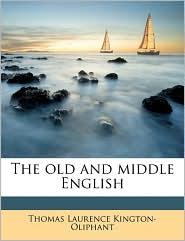 The old and middle English - Thomas Laurence Kington-Oliphant