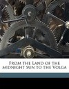 From the Land of the Midnight Sun to the Volga - Francis C 1820 Sessions