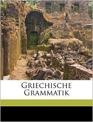 Griechische Grammatik - Gustav Meyer