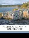 Historic Scenes in Forfarshire - William Marshall