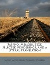Sappho. Memoir, Text, Selected Renderings, and a Literal Translation - Sappho Sappho