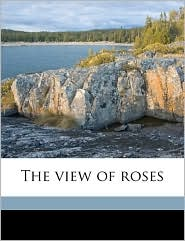 The view of roses - Minnie Hannah Peck