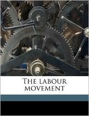 The labour movement - L T. 1864-1929 Hobhouse