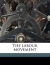 The Labour Movement - Leonard Trelawny Hobhouse