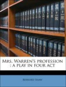 Mrs. Warren´s profession ; a play in four act als Taschenbuch von Bernard Shaw - Nabu Press