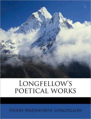 Longfellow's poetical works Volume 7 - Henry Wadsworth Longfellow
