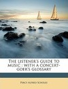 The Listener's Guide to Music - Percy Alfred Scholes