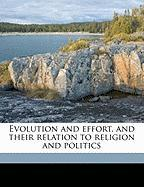 Evolution and Effort, and Their Relation to Religion and Politics