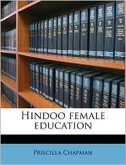 Hindoo female education - Priscilla Chapman