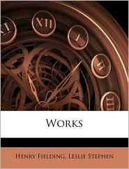 Works Volume 8 - Henry Fielding, Leslie Stephen