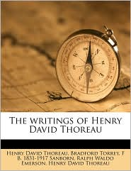 The writings of Henry David Thoreau - Ralph Waldo Emerson, Henry David Thoreau, Bradford Torrey