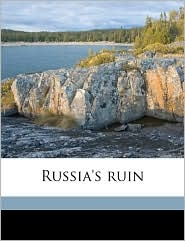 Russia's ruin - E H Wilcox
