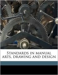Standards in manual arts, drawing and design - Fred D. b. 1874 Crawshaw, William Harrison Varnum