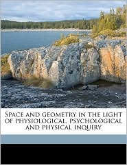 Space and geometry in the light of physiological, psychological and physical inquiry - Ernst Mach, Thomas J. 1865-1932 McCormack