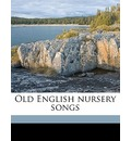 Old English Nursery Songs - Horace Mansion
