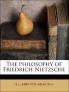 Mencken, H. L. 1880-1956: The philosophy of Friedrich Nietzsche