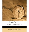 The Greek Philosophers Volume 1 - Alfred William Benn