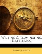 Johnston, Edward: Writing illuminating, lettering