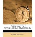 Principles of Physiological Psychology - Wilhelm Max Wundt