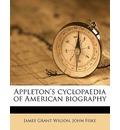 Appleton's Cyclopaedia of American Biography Volume 5 - James Grant Wilson