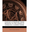 English Literature from Widsith to the Death of Chaucer; A Source Book - Allen Rogers Benham