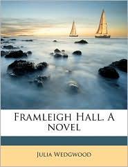 Framleigh Hall. A novel - Julia Wedgwood