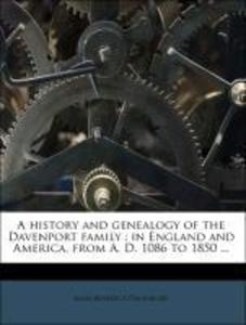 A history and genealogy of the Davenport family : in England and America, from A. D. 1086 to 1850 ... als Taschenbuch von Amzi Benedict Davenport - Nabu Press