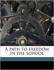 A path to freedom in the school - Norman MacMunn