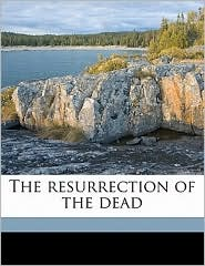 The resurrection of the dead - William Hanna
