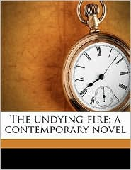 The undying fire; a contemporary novel - H. G. Wells