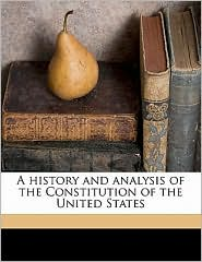 A history and analysis of the Constitution of the United States - Nathaniel Carter Towle