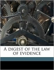 A digest of the law of evidence - James Fitzjames Stephen, George Chase