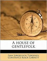 A house of gentlefolk - Ivan Sergeevich Turgenev, Constance Black Garnett
