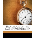 Handbook of the Law of Partnership - William Of the St Paul Bar George
