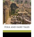 Folk and Fairy Tales - Peter Christen Asbjornsen