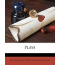 Plays - W Somerset 1874 Maugham