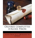 Oeuvres Complettes D'Alexis Piron - Alexis Piron