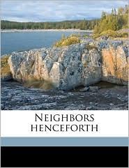 Neighbors Henceforth - Owen Wister