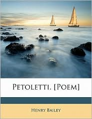 Petoletti. [Poem] - Henry Bailey