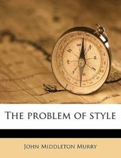 The Problem of Style - John Middleton Murry