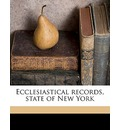 Ecclesiastical Records, State of New York Volume 1 - Hugh Hastings