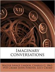 Imaginary conversations - Walter Savage Landor, John Forster, Lucy Crump