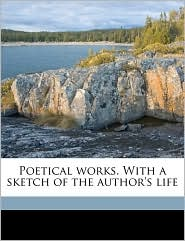 Poetical works. With a sketch of the author's life Volume 2