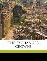 The exchanged crowns - Alfred Rowland