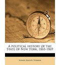 A Political History of the State of New York, 1865-1869 - Homer Adolph Stebbins