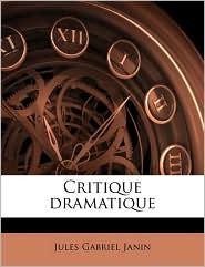 Critique Dramatique - Jules Gabriel Janin