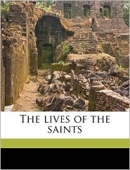 The lives of the saints - S 1834-1924 Baring-Gould