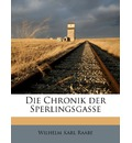 Die Chronik Der Sperlingsgasse - Wilhelm Karl Raabe